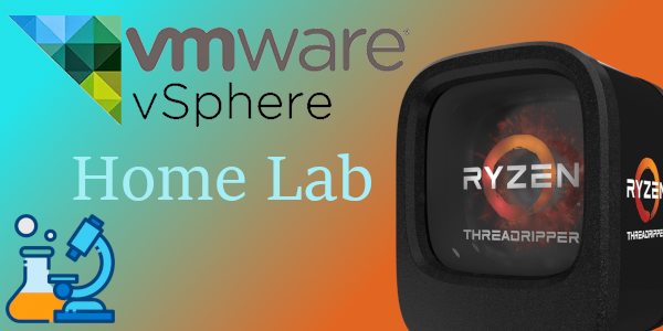 Thoughts about home labs and combine AMD Threadripper with
